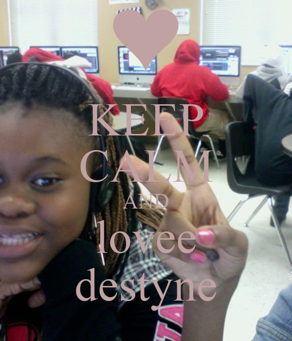 KEEP CALM AND lovee destyne
