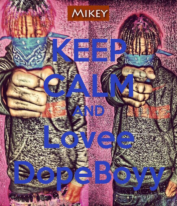 KEEP CALM AND Lovee DopeBoyy