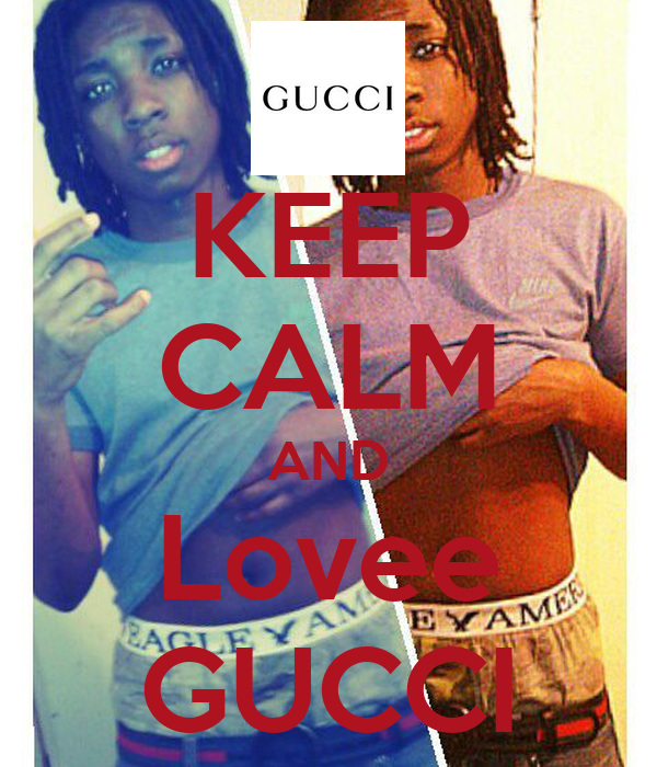 KEEP CALM AND Lovee GUCCI