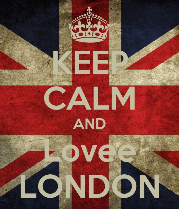 KEEP CALM AND Lovee LONDON