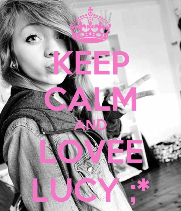 KEEP CALM AND LOVEE LUCY ;*