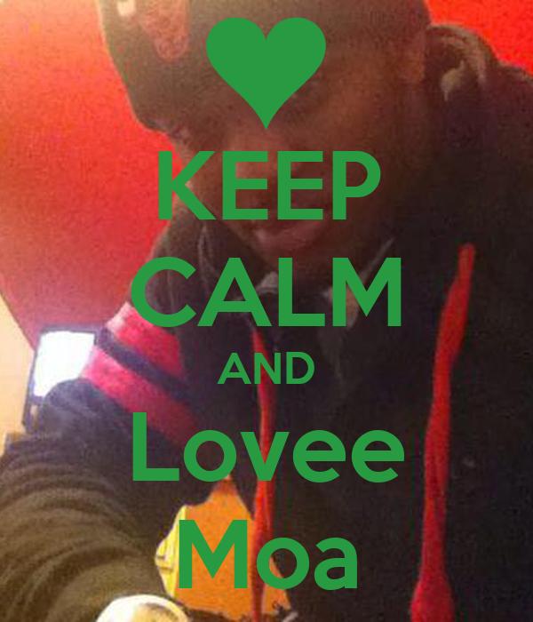 KEEP CALM AND Lovee Moa