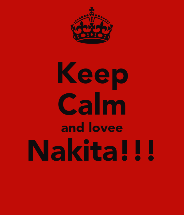 Keep Calm and lovee Nakita!!!
