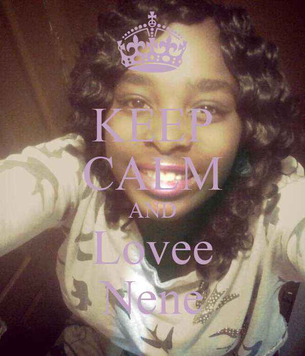 KEEP CALM AND Lovee Nene