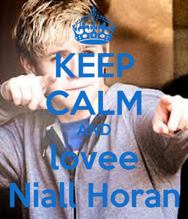 keep calm and lovee niall horan poster meehh keep calm