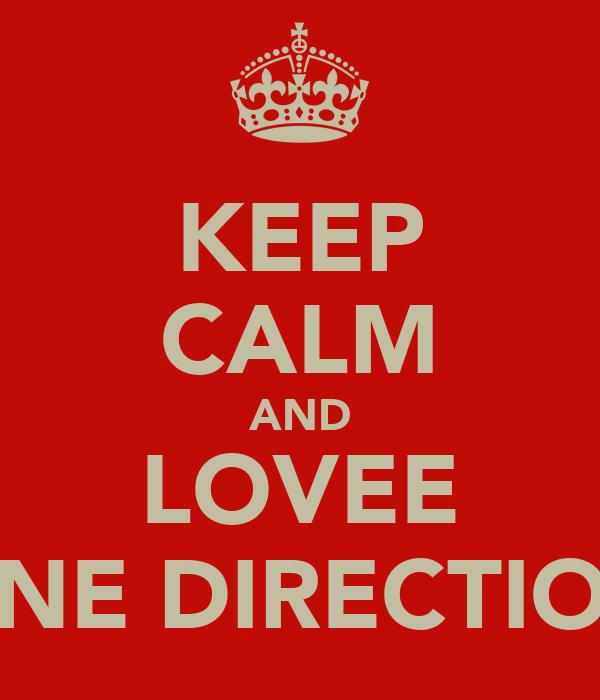 KEEP CALM AND LOVEE ONE DIRECTION