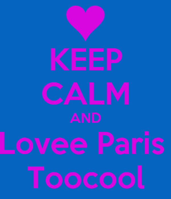 KEEP CALM AND Lovee Paris  Toocool