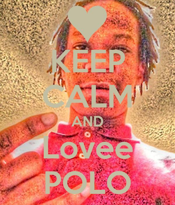 KEEP CALM AND Lovee POLO