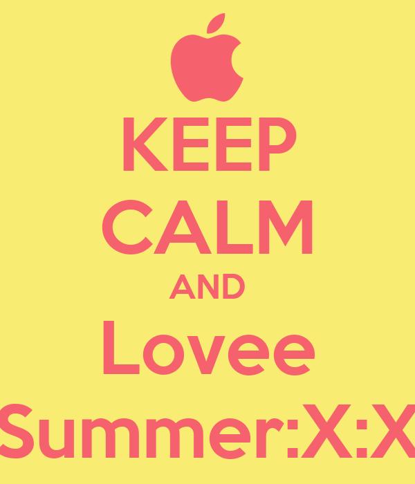 KEEP CALM AND Lovee Summer:X:X