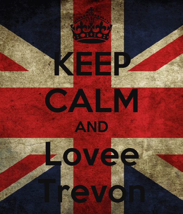 KEEP CALM AND Lovee Trevon