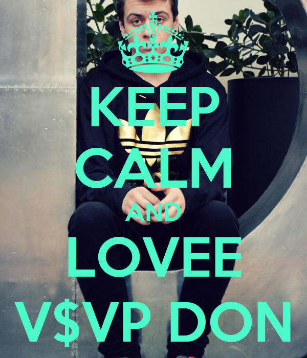 KEEP CALM AND LOVEE V$VP DON