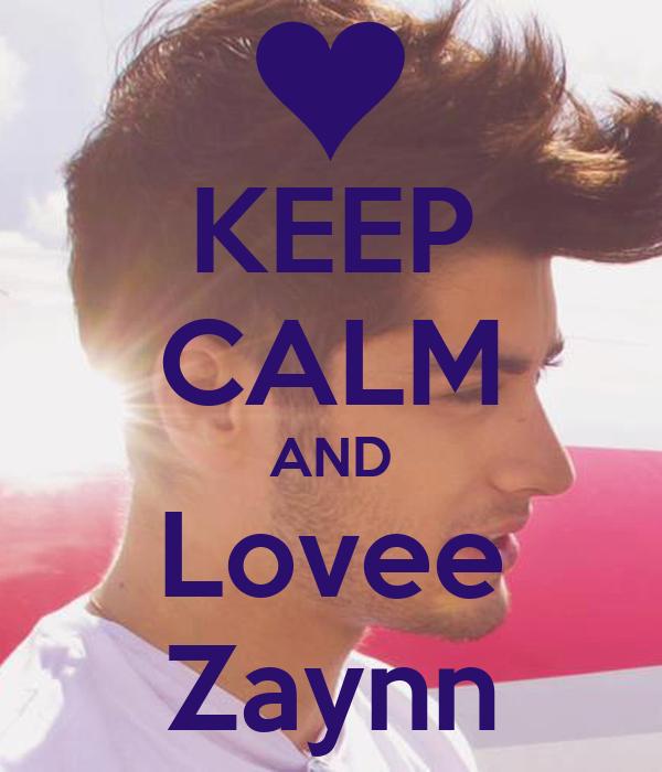 KEEP CALM AND Lovee Zaynn