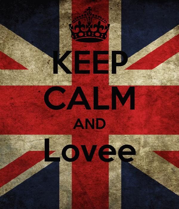 KEEP CALM AND Lovee