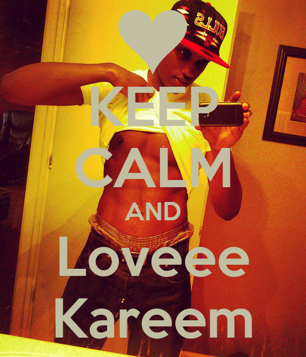 KEEP CALM AND Loveee Kareem