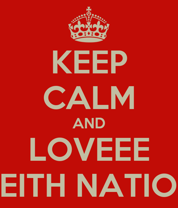 KEEP CALM AND LOVEEE KEITH NATION