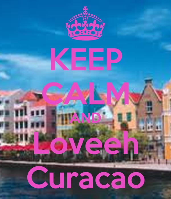 KEEP CALM AND Loveeh Curacao