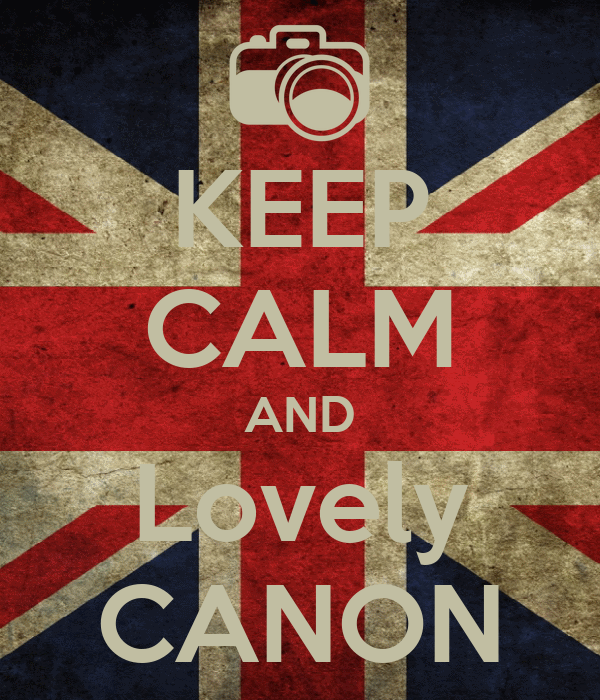 KEEP CALM AND Lovely CANON