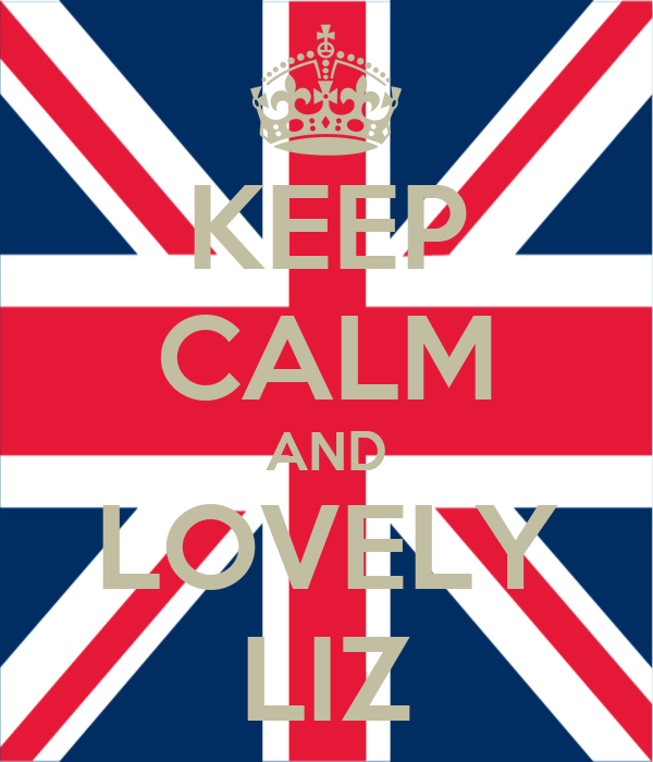 KEEP CALM AND LOVELY LIZ