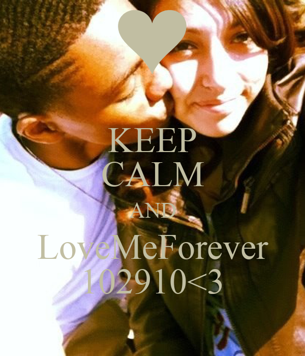 KEEP CALM AND LoveMeForever 102910<3