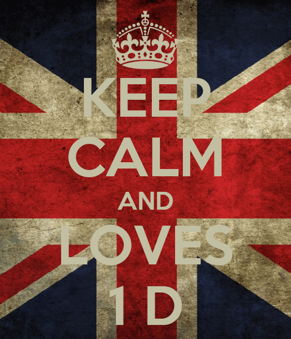 KEEP CALM AND LOVES 1 D