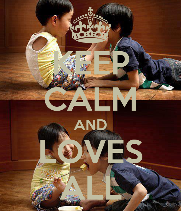 KEEP CALM AND LOVES ALL