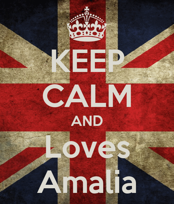 KEEP CALM AND Loves Amalia