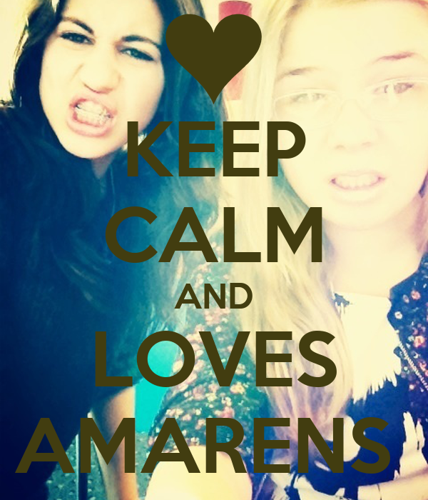KEEP CALM AND LOVES AMARENS