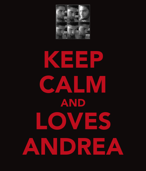 KEEP CALM AND LOVES ANDREA