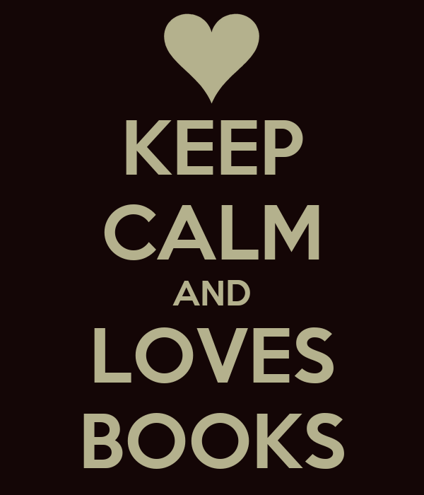 KEEP CALM AND LOVES BOOKS