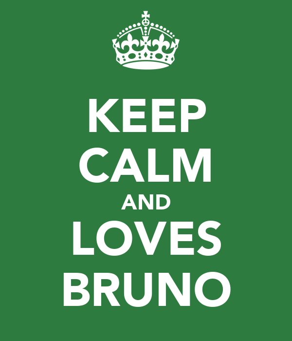 KEEP CALM AND LOVES BRUNO