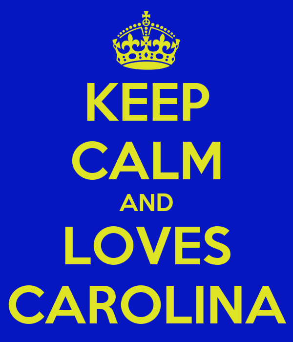 KEEP CALM AND LOVES CAROLINA