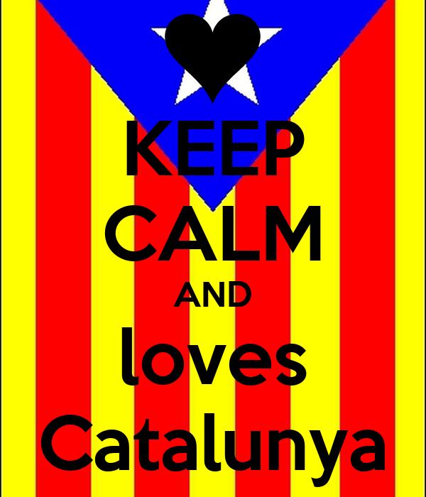 KEEP CALM AND loves Catalunya