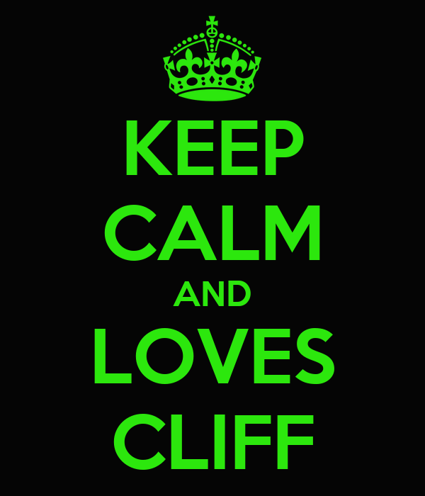 KEEP CALM AND LOVES CLIFF