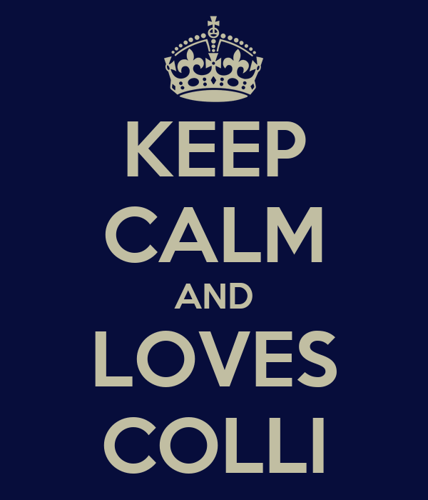 KEEP CALM AND LOVES COLLI