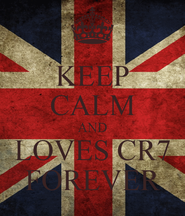 KEEP CALM AND LOVES CR7 FOREVER