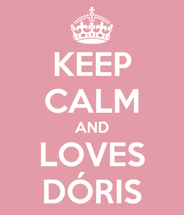 KEEP CALM AND LOVES DÓRIS