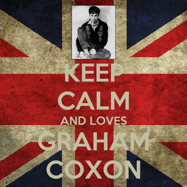 KEEP CALM AND LOVES GRAHAM COXON