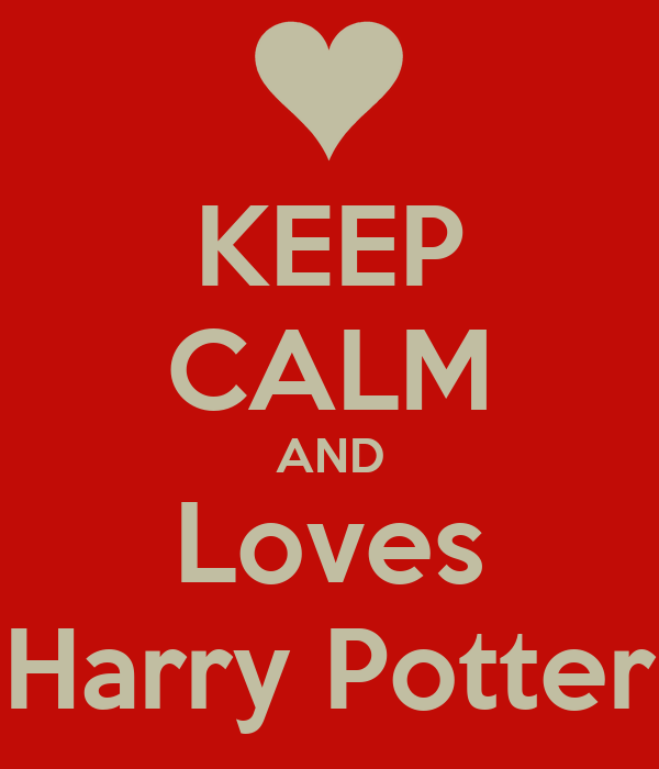 KEEP CALM AND Loves Harry Potter