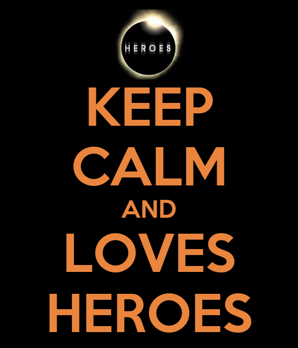 KEEP CALM AND LOVES HEROES