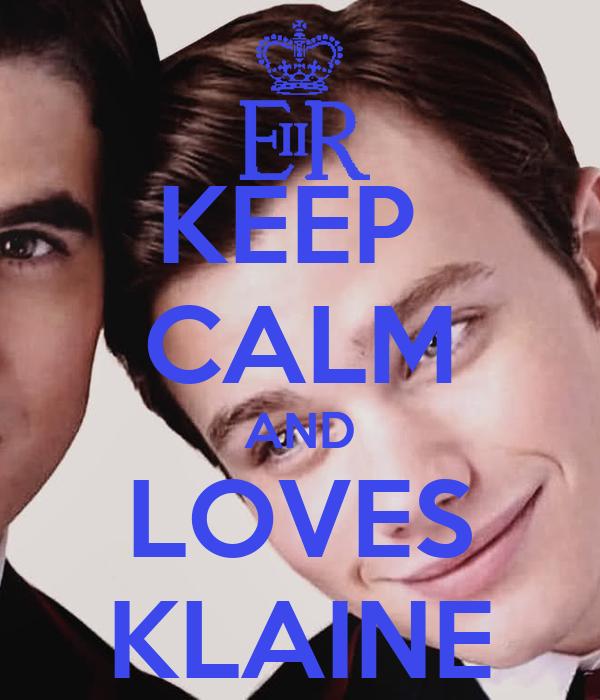 KEEP  CALM AND LOVES KLAINE