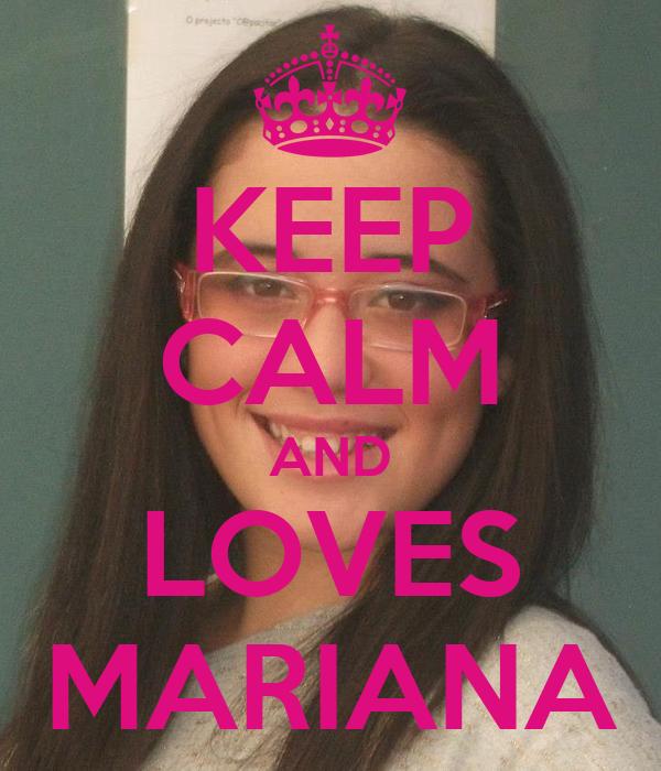 KEEP CALM AND LOVES MARIANA