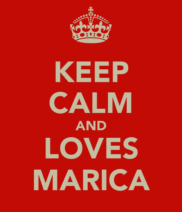 KEEP CALM AND LOVES MARICA