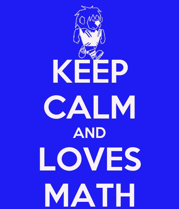 KEEP CALM AND LOVES MATH