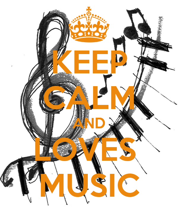 KEEP CALM AND LOVES  MUSIC
