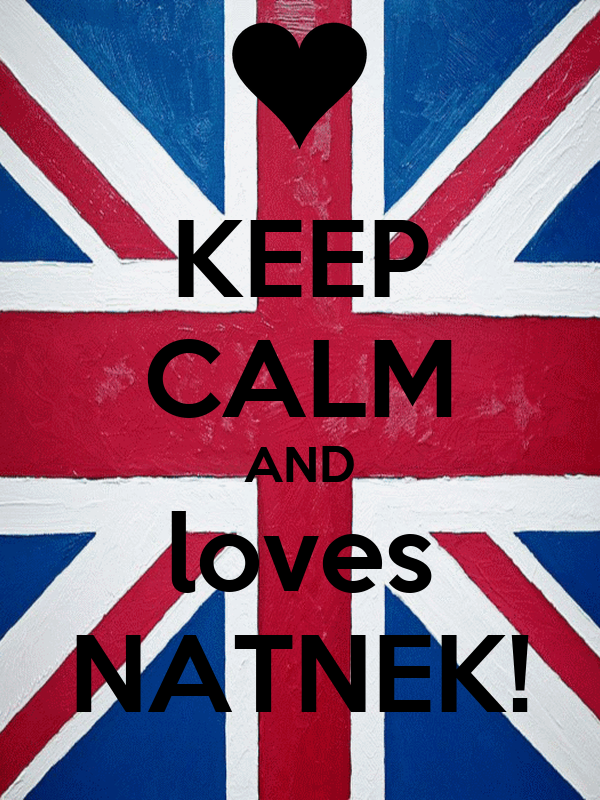 KEEP CALM AND loves NATNEK!