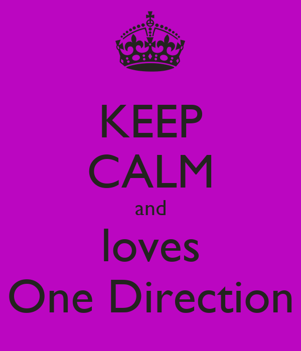 KEEP CALM and loves One Direction