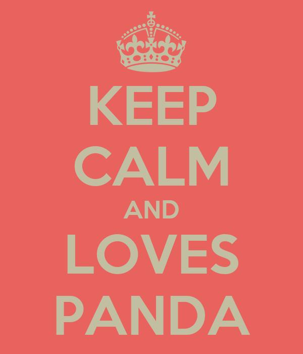 KEEP CALM AND LOVES PANDA