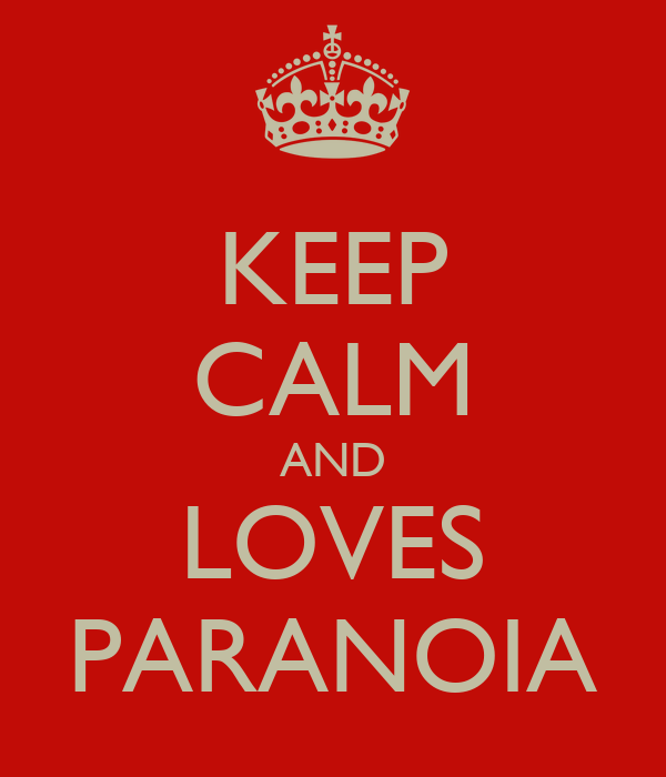 KEEP CALM AND LOVES PARANOIA