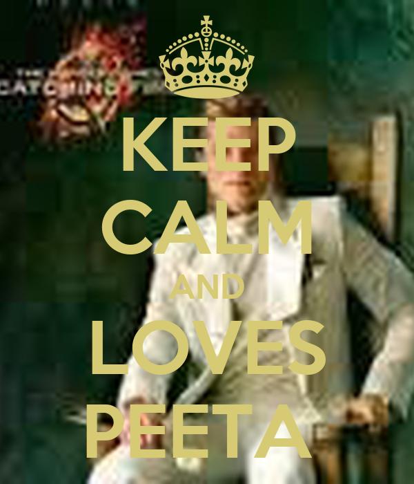 KEEP CALM AND LOVES PEETA