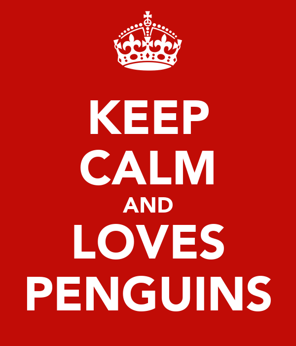 KEEP CALM AND LOVES PENGUINS